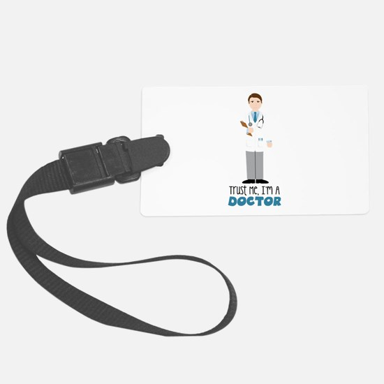 Trust Me, Im A Doctor Luggage Tag