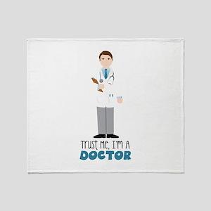 Trust Me, Im A Doctor Throw Blanket
