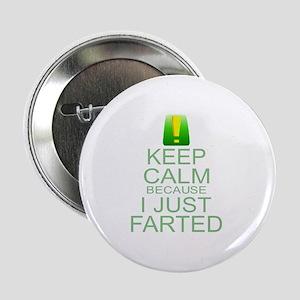 "Keep Calm I Farted 2.25"" Button"