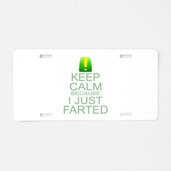 Keep Calm I Farted Aluminum License Plate
