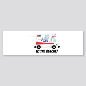 To The Rescue! Bumper Sticker