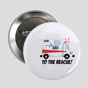 "To The Rescue! 2.25"" Button"