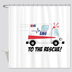 To The Rescue! Shower Curtain