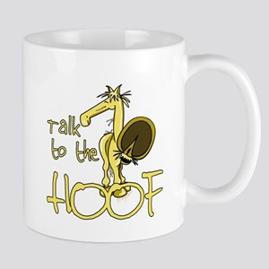 Talk to the Hoof Mug