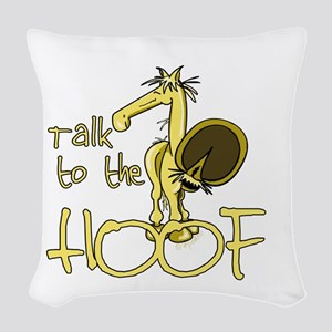 Talk to the Hoof Woven Throw Pillow