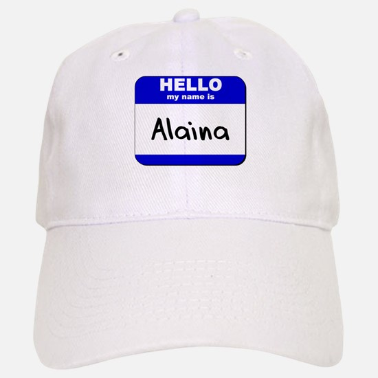 hello my name is alaina Baseball Baseball Cap