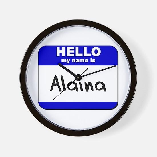 hello my name is alaina  Wall Clock