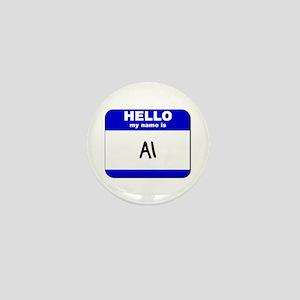 hello my name is al Mini Button