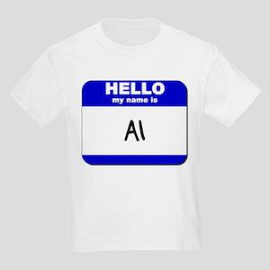 hello my name is al Kids Light T-Shirt