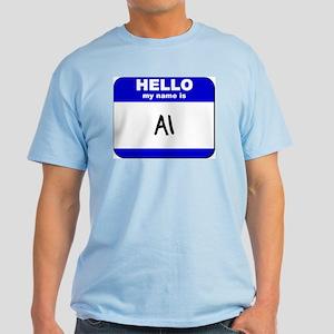 hello my name is al Light T-Shirt