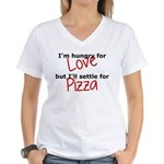 Hungry For Love And Pizza Women's V-Neck T-Shirt