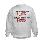 Hungry For Love And Pizza Kids Sweatshirt