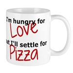 Hungry For Love And Pizza Mug