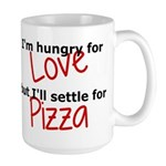 Hungry For Love And Pizza Large Mug