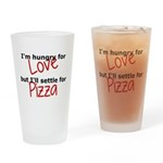 Hungry For Love And Pizza Drinking Glass