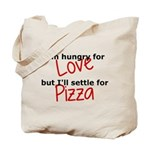 Hungry For Love And Pizza Tote Bag