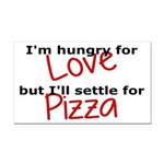 Hungry For Love And Pizza Rectangle Car Magnet