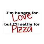 Hungry For Love And Pizza 35x21 Wall Decal