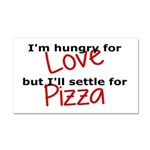 Hungry For Love And Pizza Car Magnet 20 x 12