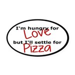 Hungry For Love And Pizza Oval Car Magnet