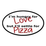 Hungry For Love And Pizza Sticker (Oval 10 pk)