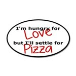 Hungry For Love And Pizza 20x12 Oval Wall Decal