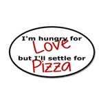 Hungry For Love And Pizza 35x21 Oval Wall Decal