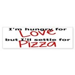 Hungry For Love And Pizza Sticker (Bumper 10 pk)