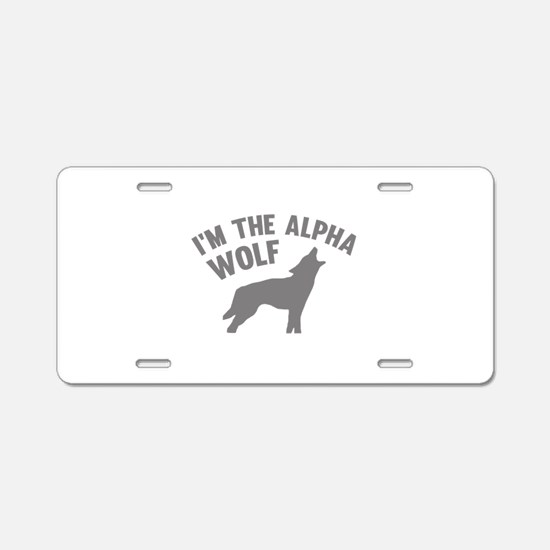 I'm The Alpha Wolf Aluminum License Plate