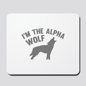 I'm The Alpha Wolf Mousepad