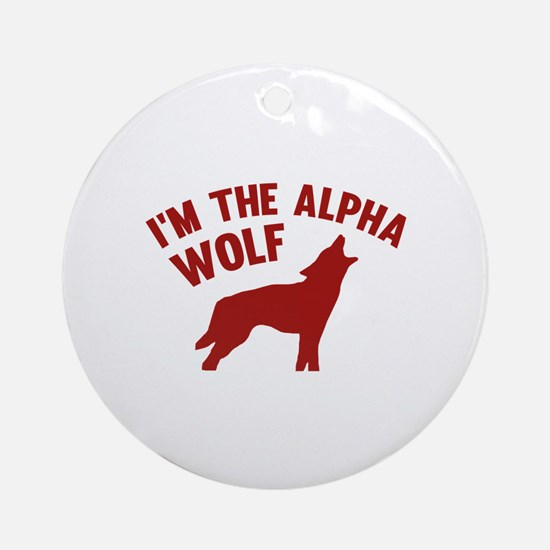 I'm The Alpha Wolf Ornament (Round)