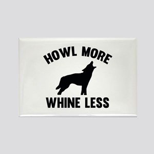 Howl More Whine Less Rectangle Magnet