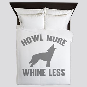 Howl More Whine Less Queen Duvet