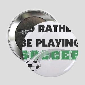 I'd Rather Soccer Button