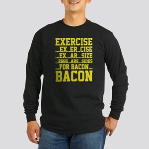 Exercise Bacon Long Sleeve Dark T-Shirt