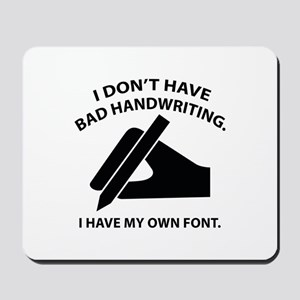I Have My Own Font Mousepad