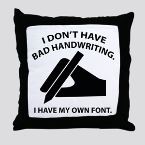 I Have My Own Font Throw Pillow