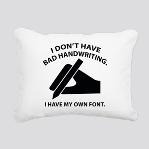 I Have My Own Font Rectangular Canvas Pillow