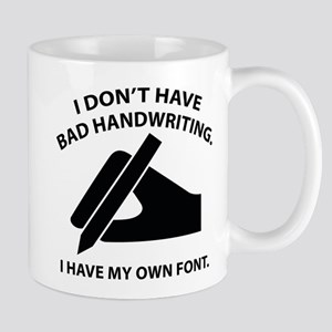I Have My Own Font Mug