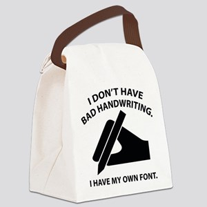 I Have My Own Font Canvas Lunch Bag