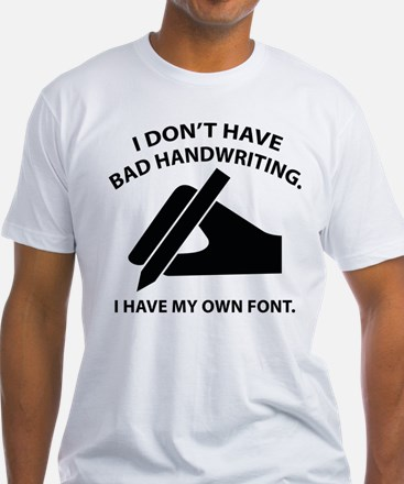 I Have My Own Font Shirt