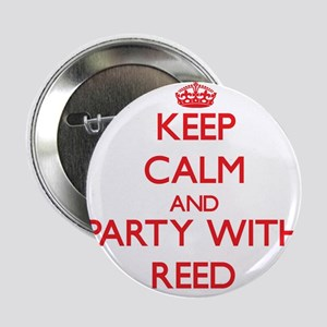 """Keep calm and Party with Reed 2.25"""" Button"""