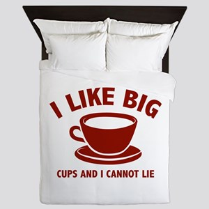 I Like Big Cups And I Cannot Lie Queen Duvet