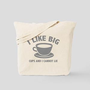 I Like Big Cups And I Cannot Lie Tote Bag