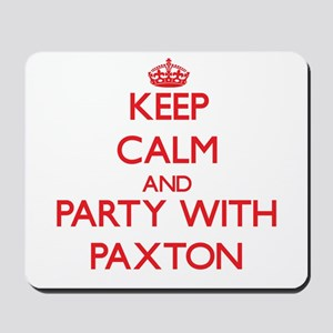 Keep calm and Party with Paxton Mousepad