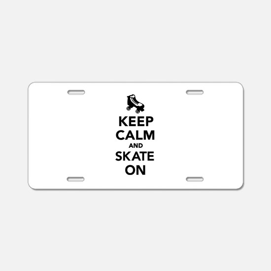 Keep calm and Skate on Aluminum License Plate