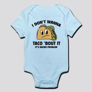 I Don't Wanna Taco 'Bout It Infant Bodysuit