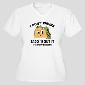 I Don't Wanna Taco 'Bout It Women's Plus Size V-Ne