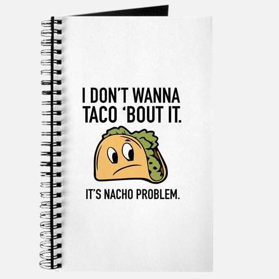 I Don't Wanna Taco 'Bout It Journal
