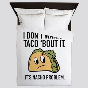 I Don't Wanna Taco 'Bout It Queen Duvet
